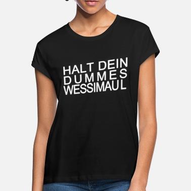 84b74a531f03d9 Halt dein dummes Wessi Maul Shirt Fussball Hool - Frauen Oversize T-Shirt