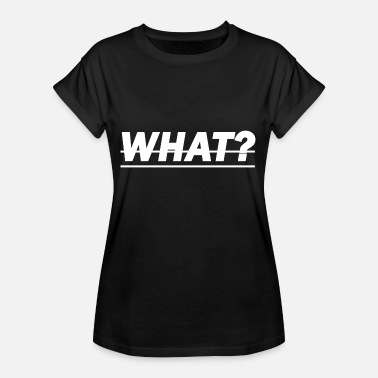 This Is What what - what? - Women's Oversize T-Shirt
