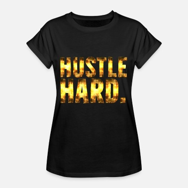 Hustle Hard Hustle Hard - Women's Oversize T-Shirt