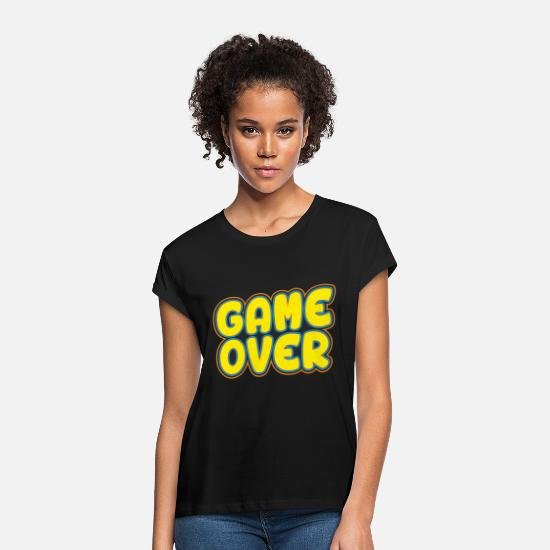 Birthday T-Shirts - Game Over Computer Nerd saying gift idea - Women's Loose Fit T-Shirt black
