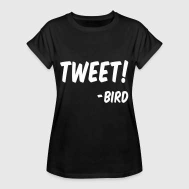 Birds chirp - Quote of a bird in English - Women's Oversize T-Shirt