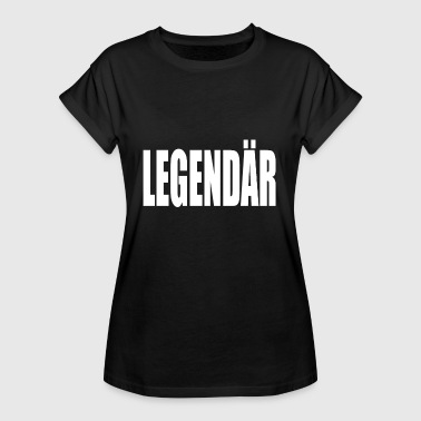 Legendär Legendär - Frauen Oversize T-Shirt