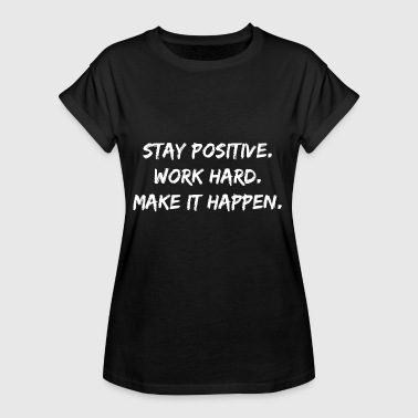 Fitness Citater Bliv positiv citat Motivation Gift Fitness - Dame oversize T-shirt