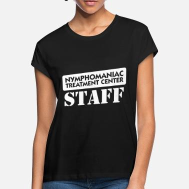 Promiscuous Nymphomaniacs Hospital: Staff - Women's Loose Fit T-Shirt
