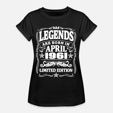 Born 1961 Legends are born in april 1961 - Women's Oversize T-Shirt