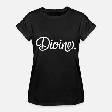 Divine Divine. saying - Women's Oversize T-Shirt