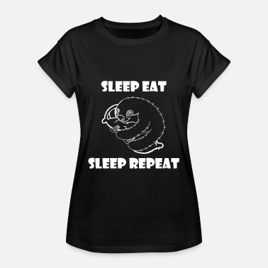 Eat Sleep Repeat Sleep Eat Sleep Repeat - Women's Oversize T-Shirt