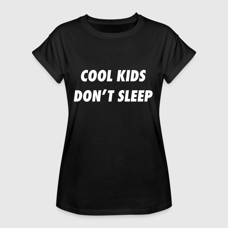 cool kids don't sleep - Frauen Oversize T-Shirt