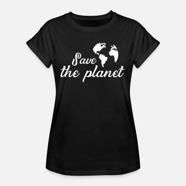 Global Save the Planet Shirt Save the Earth Gift - Vrouwen oversize T-shirt
