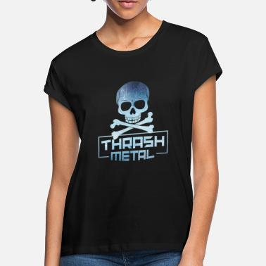 Thrash Thrash Metal - Women's Loose Fit T-Shirt