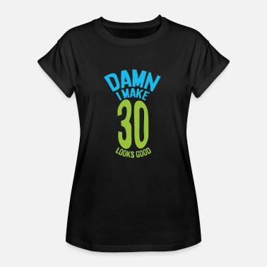 Thirty Birthday Thirty thirty - Women's Oversize T-Shirt