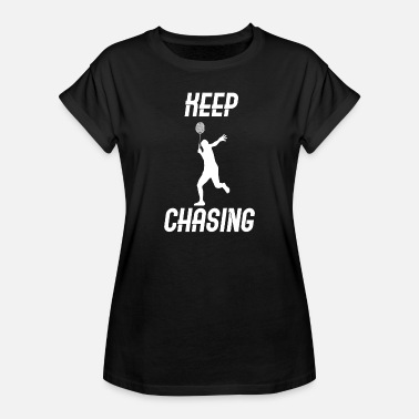 Chase Keep chasing - Women's Oversize T-Shirt