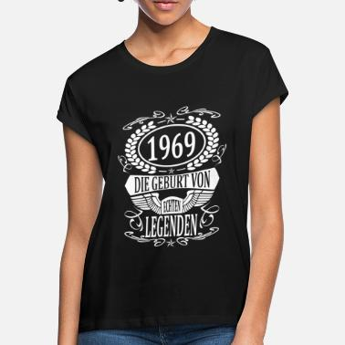 Year Of Birth legend 1969 born year of birth year built - Women's Loose Fit T-Shirt