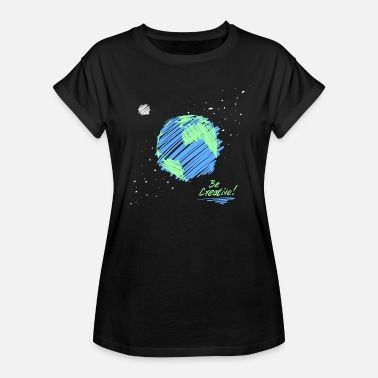 Creativity Be Creative! - Women's Oversize T-Shirt