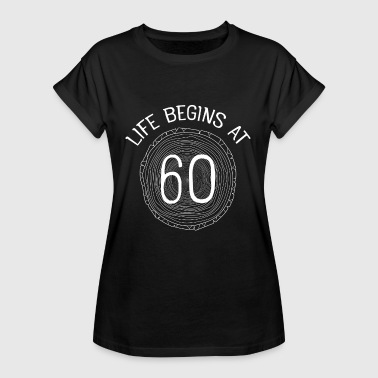 Life Begins At 60 - Vrouwen oversize T-shirt