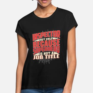 Inspector Inspector Superhero - Women's Loose Fit T-Shirt