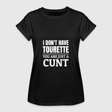 Tourettes Tourette jokes Funny Tourette syndrome sayings - Women's Oversize T-Shirt