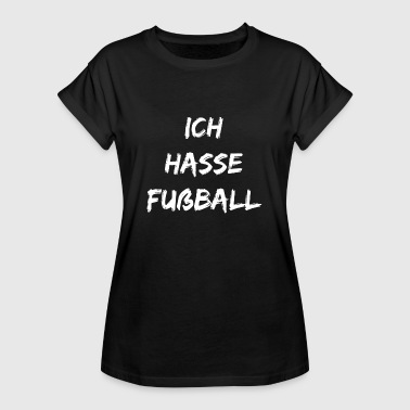 Hate Football I hate football. Funny anti football gift - Women's Oversize T-Shirt