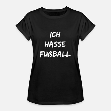 I Hate Football I hate football. Funny anti football gift - Women's Oversize T-Shirt