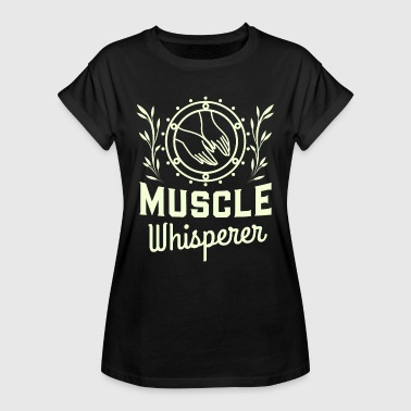 Physio Funny Sayings Muscle Whisperer - Women's Oversize T-Shirt