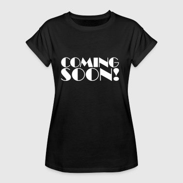 Coming Soon! - Frauen Oversize T-Shirt