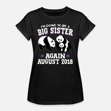 I Am The Big Sister I am going to be a big sister again August 2018 - Women's Oversize T-Shirt