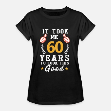 It Took Me 60 Years To Look This Good It took me 60 years to look this good - Women's Oversize T-Shirt