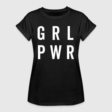 GRL PWR / Girl Power Quote - Vrouwen oversize T-shirt