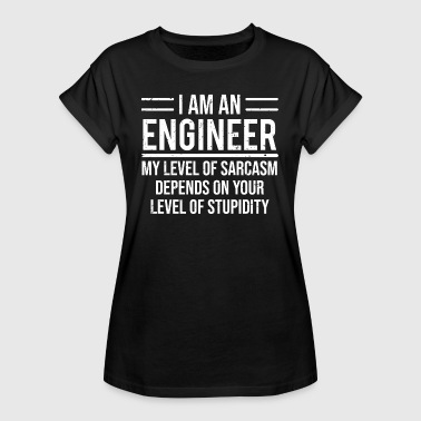 I Am An Engineer Funny Sarcasm Engineering T-shirt - Vrouwen oversize T-shirt
