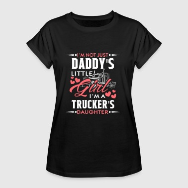 Not just Daddy's Girl i'm a Trucker's Daughter - Women's Oversize T-Shirt