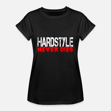 Love Never Dies Hardstyle Never Dies Techno Electro Rave - Women's Oversize T-Shirt