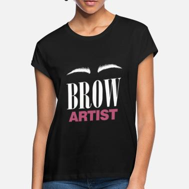 Brow Brow Artist - Women's Loose Fit T-Shirt