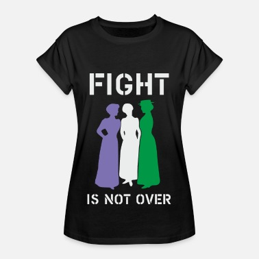 Suffragette Fight is not over - Women's Oversize T-Shirt