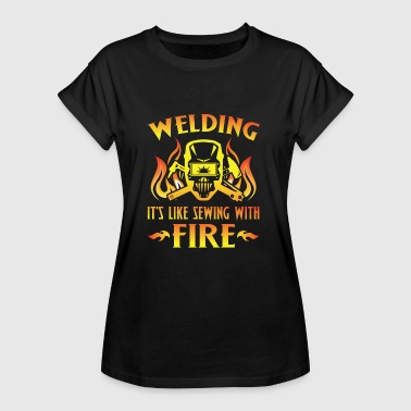 Welding it's like sewing with fire - Camiseta holgada de mujer