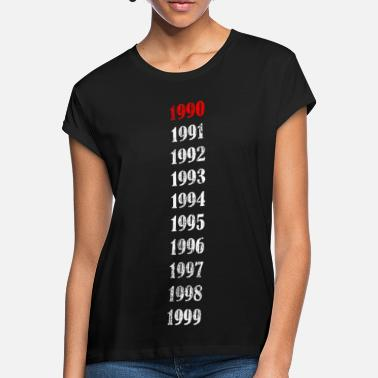 year of birth 90 - Women's Loose Fit T-Shirt