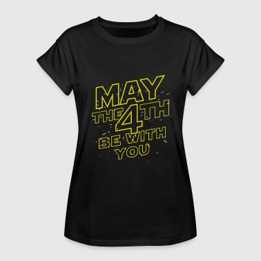 MAY THE 4TH BE WITH YOU - Women's Oversize T-Shirt