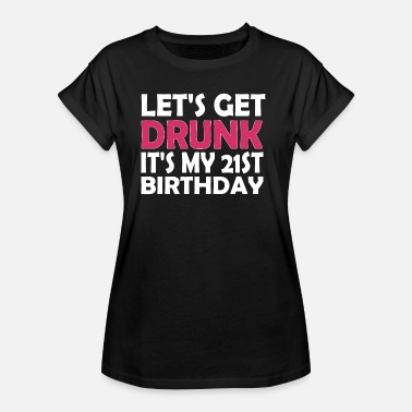 21st Birthday Birthday Shirt - 21st Birthday - Women's Oversize T-Shirt