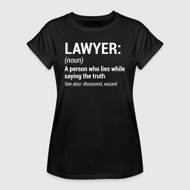 Liar Quotes Lawyer Noun Funny Attorney Quote Humor T-Shirt - Women's Oversize T-Shirt