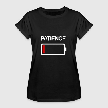 Patience Battery empty Patience - Women's Oversize T-Shirt