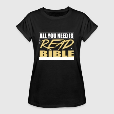 All you need is to read Bible - Women's Oversize T-Shirt