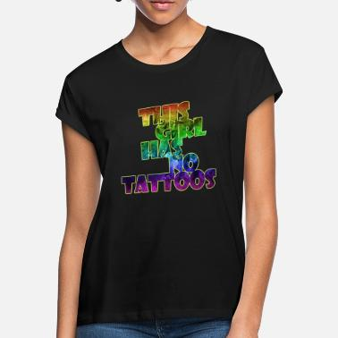 Tramp Stamp This Girl Has No Tattoos Quote Shirt - Women's Loose Fit T-Shirt
