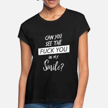 See Can you see? | Cooles Fuck you Zitat Geschenk - Frauen Oversize T-Shirt