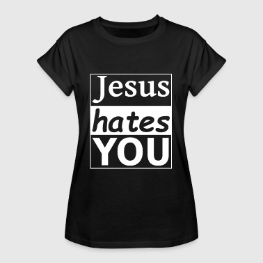Hate You Jesus hates you - Jesus hates you - Women's Oversize T-Shirt