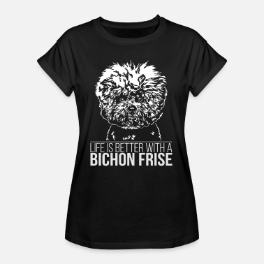 Frise BICHON FRISE Life is better Wilsigns Hund Geschenk - Frauen Oversize T-Shirt