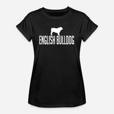 English Bulldog Hunderasse ENGLISH BULLDOG Hunderasse - Frauen Oversize T-Shirt