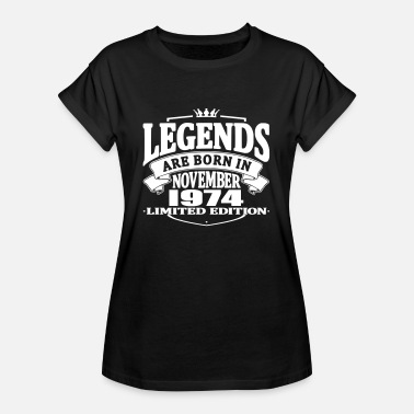 November 1974 Legenden werden im November 1974 geboren - Frauen Oversize T-Shirt