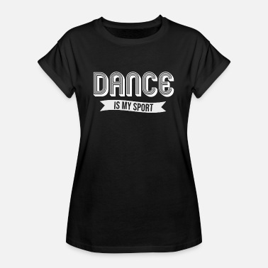 Columpiarse Danza Dancing Dancer Deporte Athletic Dancer Party - Camiseta holgada de mujer