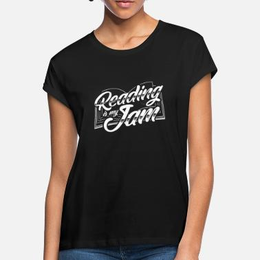Reading READ BOOK BOOKS: READING IS MY JAM GIFT - Women's Loose Fit T-Shirt