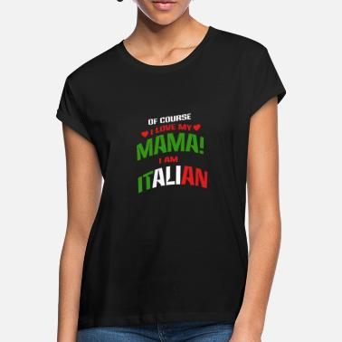 Italian Italian Italian accent Italian Mama - Women's Loose Fit T-Shirt