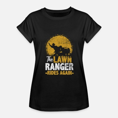 Lawn Mower The Lawn Ranger Rides Again - Gift Idea Nature - Women's Oversize T-Shirt